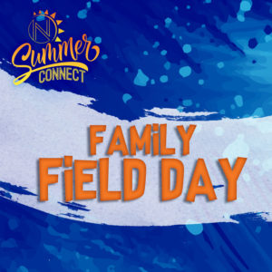 Summer Connect, Family Field Day, Nations Church