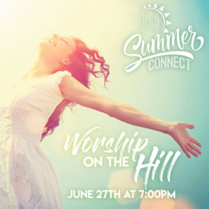 June Summer Connect, Worship on the Hill, Nations Church, Athens GA
